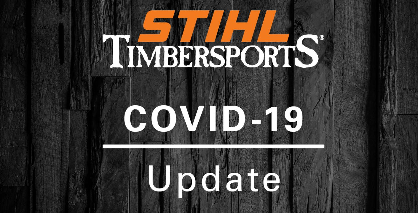 STIHL TIMBERSPORTS® COVID-19 UPDATE